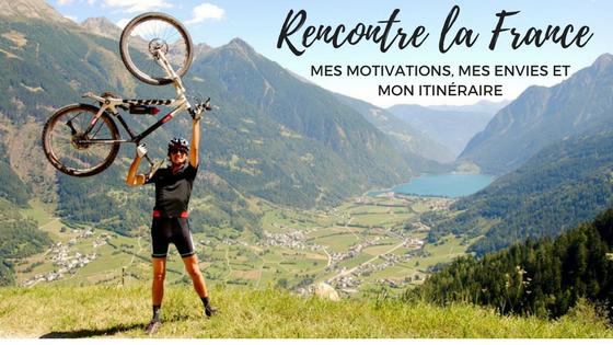 Rencontre la France, un voyage à vélo à la découverte de la France